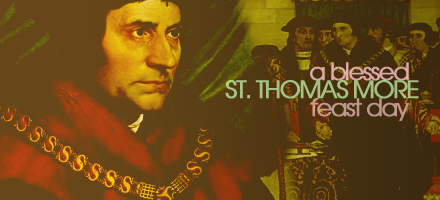 The Feast of St. Thomas More.